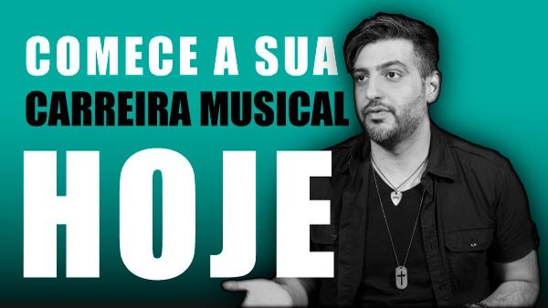 (Blog)-Thumbnail—#004—COMECE-A-SUA-CARREIRA-MUSICAL-HOJE