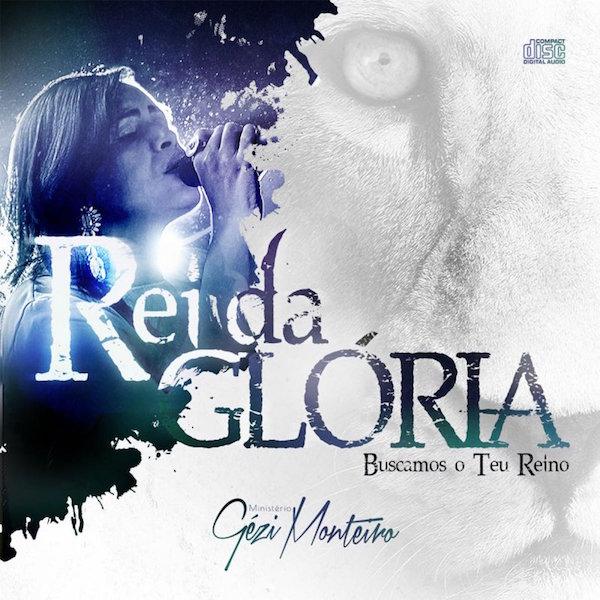Gezi Monteiro - Rei da Gloria - 600px