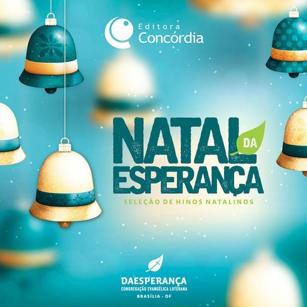 Natal da Esperança - Igreja Luterana - Brasília - Editora Condordia